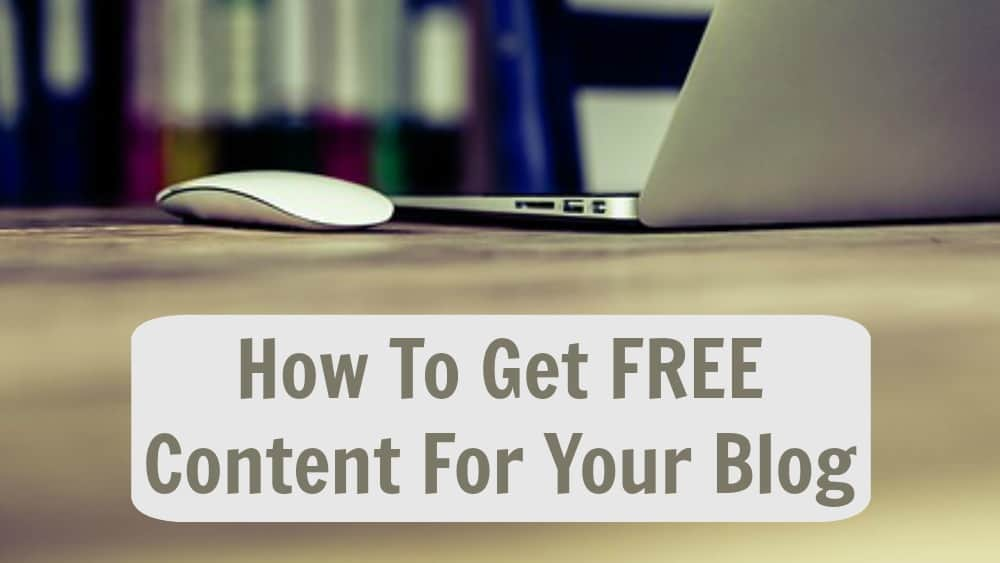 How To Get Free Content For Your Blog Easily and quickly
