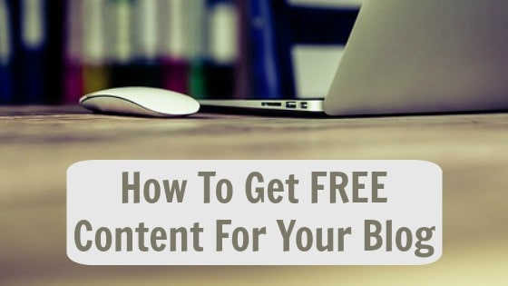 How To Get Free Content For Your Blog Easily